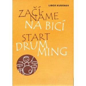 ZAČÍNÁME NA BICÍ   autor: L.Kubánek