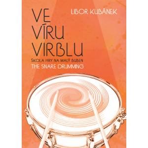 VE VÍRU VIRBLU - škola hry na malý buben - autor: L.Kubánek